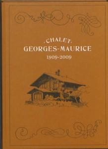 chalet-george-maurice-1909-2009---ileen-montijn[0]